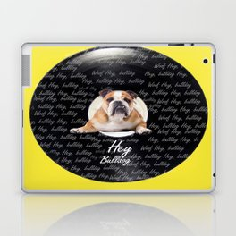 Hey Bulldog! Laptop & iPad Skin