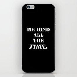 Be Kind,Choose Kindness positive energy iPhone Skin