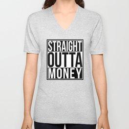 Straight Outta Money Unisex V-Neck