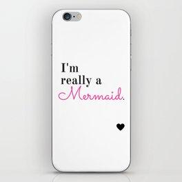 I'm Really A Mermaid iPhone Skin