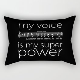 My voice is my super power (mezzo soprano, black version) Rectangular Pillow