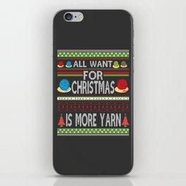 All I Want For Christmas is More Yarn Ugly iPhone Skin