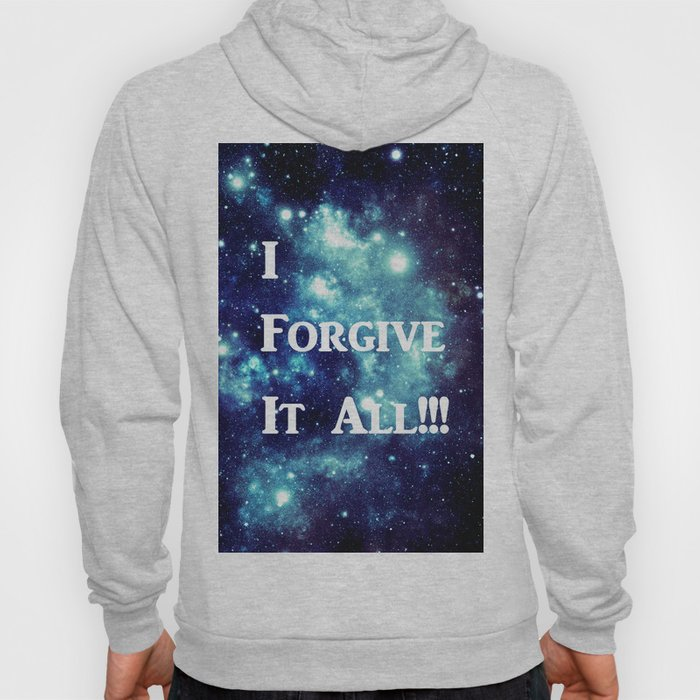 Turquoise Teal Galaxy : I Forgive It All Hoody