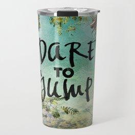 Dare to Jump Travel Mug