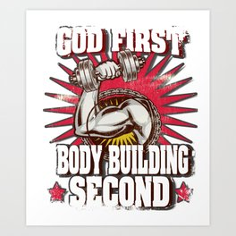 God First Body Building Second Lifting Art Print