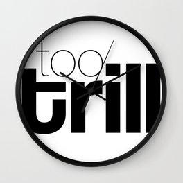 trill Wall Clock