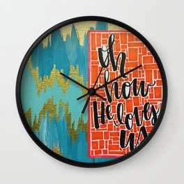 Oh How He Loves Us Wall Clock