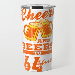 Cheers And Beers To 64th Birthday Gift Idea Travel Mug