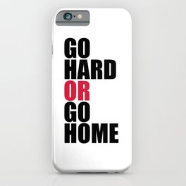 Go Hard Gym Quote iPhone Case