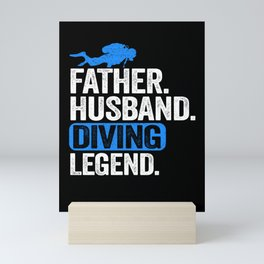 Scuba Diving Dad Gift Father Husband Diving Legend Mini Art Print