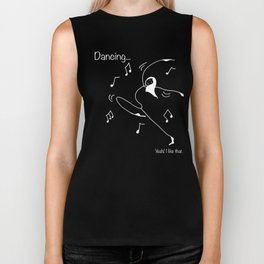 Dancing... yeah! I like that Biker Tank