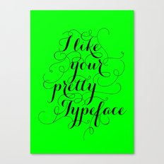 Pretty Typeface. Canvas Print