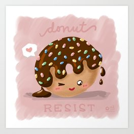 Donut Resist Art Print