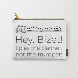 Hey Bizet! I play the clarinet, not the trumpet! Carry-All Pouch