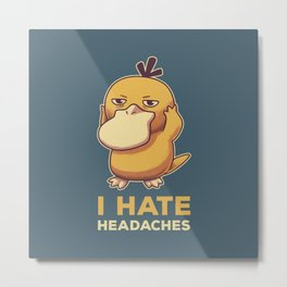 I Hate Headaches Metal Print
