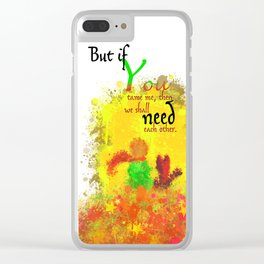 The Little Prince | Quotes | But if you tame me, then we shall need each other. Part 1 of 3 | #B2 Clear iPhone Case