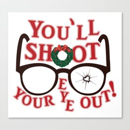 You'll Shoot Your Eye Out! Canvas Print
