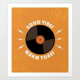 Good Vibes and Warm Tones Art Print