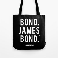 james bond Tote Bags featuring Bond James Bond Quote by Chris Bergeron