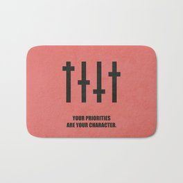 Lab No. 4 - Your Priorities Are Your Character Corporate Start-up Quotes Bath Mat