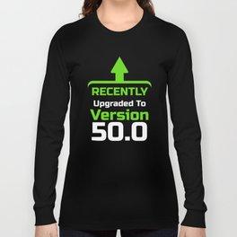 Recently upgrade to Version 50.0, Computer Programmer, Computer Nerd, Computer Geek Long Sleeve T-shirt