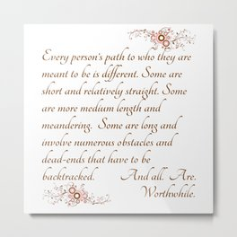 Every Path is Worthwhile Metal Print