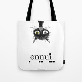 Ennui is one complicated emotion of a cat! Tote Bag