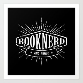 Booknerd and Proud BW Art Print