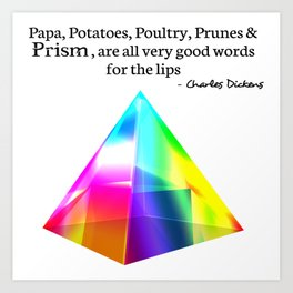 Papa, Potatoes, Prunes, Prism Art Print