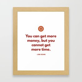 You can get more money by Jim Rohn Framed Art Print