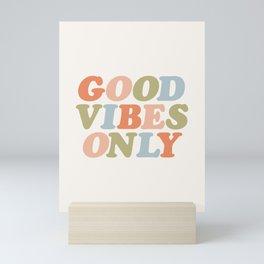 Good Vibes Only Mini Art Print