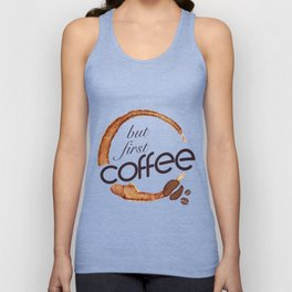 But first coffee - I love Coffee Unisex Tank Top