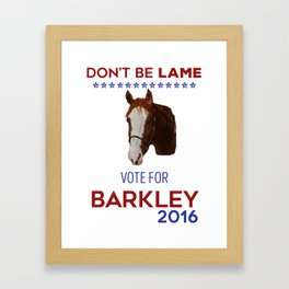 Don't Be Lame Framed Art Print