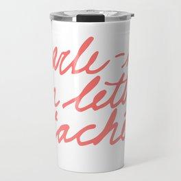 Parle-moi en lettres attachées Travel Mug