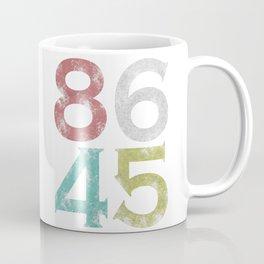 86 45 Anti Trump Funny Impeach Slogan Coffee Mug