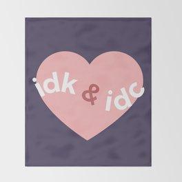 idk & idc Throw Blanket