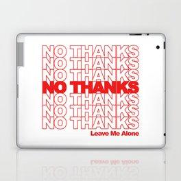 NO THANKS // Leave Me Alone (white) Laptop & iPad Skin