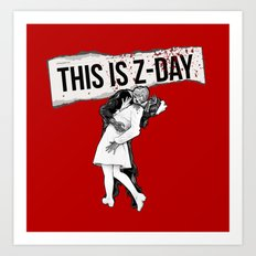This is Z-Day - (red backing) Art Print