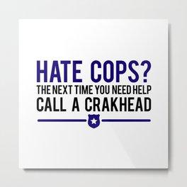 Cops Metal Print