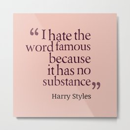 """Hate The Word """"Famous"""" Metal Print"""