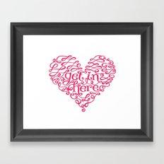 Get In My Heart Framed Art Print
