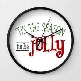 'Tis The Season To Be Jolly Wall Clock