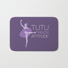 Tutu Much Attitude Bath Mat