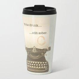 Write Drunk Edit Sober Travel Mug
