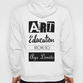 Art Education Knows No Age Limits Hoody