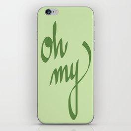 oh my iPhone Skin