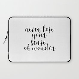 Never Lose Your Sense Of Wonder, Inspirational Art, Motivational Quote, Wall Decor Laptop Sleeve