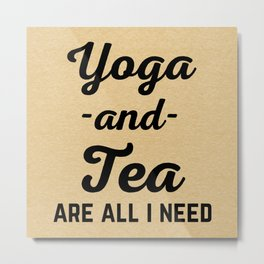 Yoga And Tea Funny Quote Metal Print