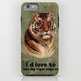 Tiger says no iPhone Case