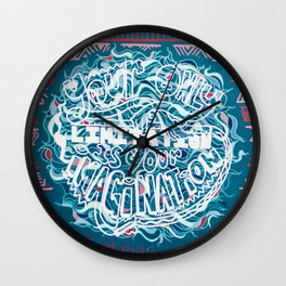 """""""Your Only Limitation is Your Imagination"""" / 41 Fleet St Wall Clock"""